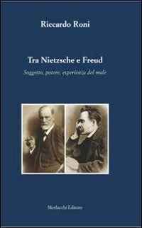 Tra Nietzsche e Freud. Soggetto, potere, esperienza del male
