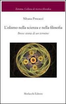 L' olismo nella scienza e nella filosofia. Breve storia di un termine - Silvana Procacci - copertina