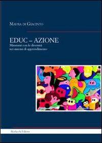 EDUC-AZIONE. Misurarsi con le diversità nei sistemi di apprendimento