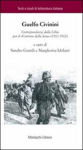 Corrispondenza dalla Libia per il «Corriere della Sera» (1911-1912)