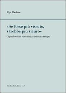 «Se fosse più vissuto, sarebbe più sicuro». Capitale sociale e insicurezza urbana a Perugia