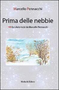 Prima delle nebbie. 100 ex libris incisi da Marcello Pennacchi