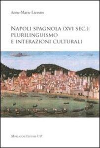 Napoli spagnola (XVI sec.). Plurilinguismo e interazioni culturali