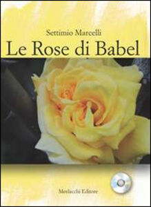 Le rose di Babel. Signora d'ogni lingua e schiava di nessuna. Con CD Audio