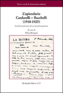 L' epistolario Cardarelli-Bacchelli (1910-1925). L'archivio privato di un'amicizia poetica