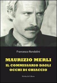 Maurizio Merli. Il commissario dagli occhi di ghiaccio