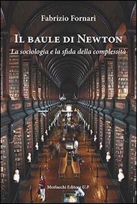 Il baule di Newton. La sociologia e la sfida della complessità