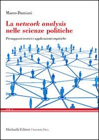 La network analysis nelle scienze politiche. Presupposti teorici e applicazioni empiriche