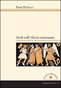 Studi sull'Alceste centonaria