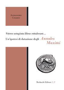 Veteres octoginta libros rettulerunt... Un'ipotesi di datazione degli Annales Maximi