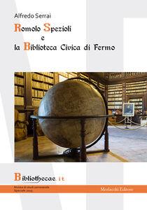 Romolo Spezioli e la biblioteca civica di Fermo. Ediz. speciale