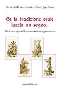 Se la tradizione orale lascia un segno... Filastrocche e proverbi. Frammenti di una saggezza antica