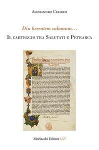 Diu herentem calamum... Il caretggio tra Salutati e Petrarca