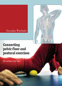 Connecting pelvic floor and postural exercises. For women and men. Con DVD