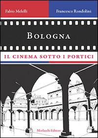 Bologna, il cinema sotto i portici