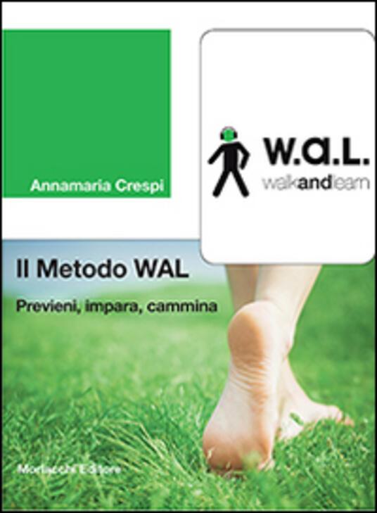 Il metodo WAL (walk and learn). Previeni, impara, cammina - Annamaria Crespi - copertina