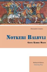 Notkeri Balbuli gesta Karoli Magni in italiacum sermonem versa et adnotationibus instructa