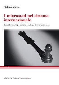 I microstati nel sistema internazionale. Considerazioni politiche e strategie di sopravvivenza