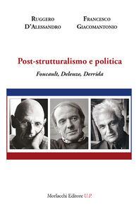 Post-strutturalismo e politica. Foucault, Deleuze, Derrida