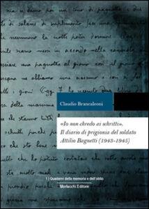 «Io non chredo ai schritti». Diario di prigionia del soldato Attilio Bagnetti, internato militare in Germania (1943-1945)