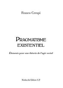 Pragmatisme existentiel. Élements pour une théorie de l'agir social