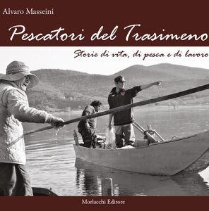 Pescatori del Trasimeno. Storie di vita, di pesca e di lavoro. Con DVD