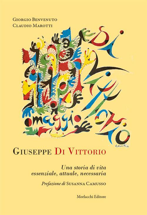 Giuseppe Di Vittorio. Una storia di vita essenziale, attuale, necessaria