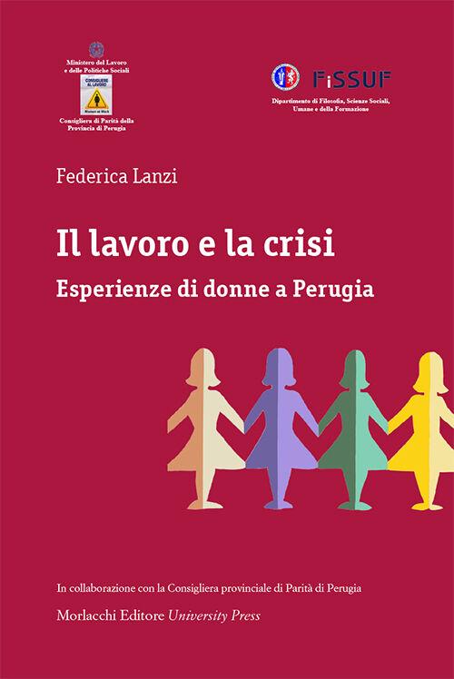 Il lavoro e la crisi. Esperienze di donne a Perugia