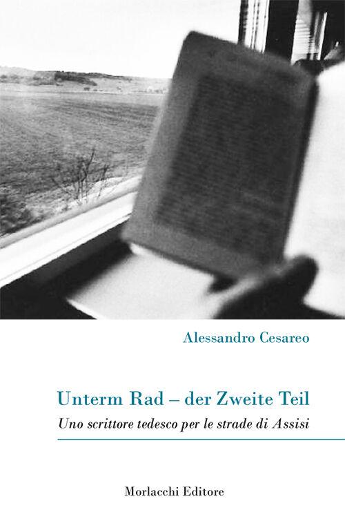 Unterm Rad-der Zweite Teil. Uno scrittore tedesco per le strade di Assisi