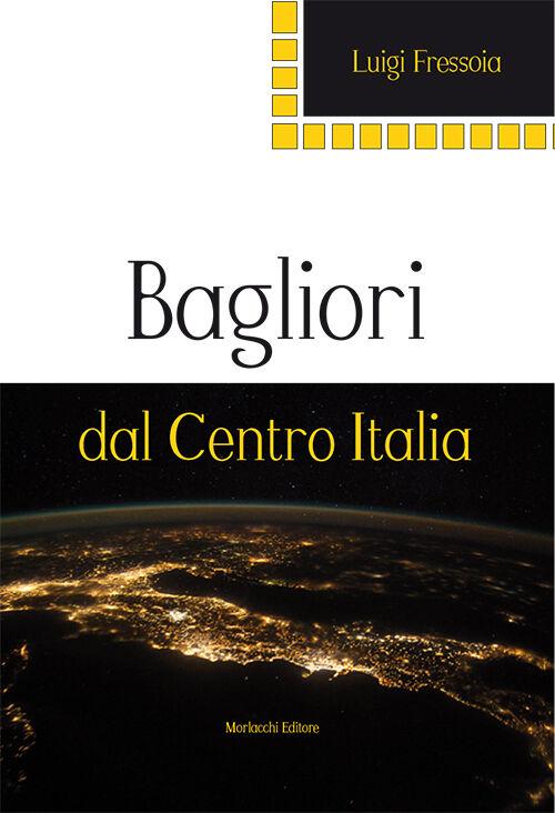 Bagliori dal Centro Italia