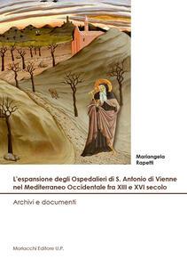 L' espansione degli Ospedalieri di S. Antonio di Vienne nel Mediterraneo Occidentale fra XIII e XVI secolo. Archivi e documenti