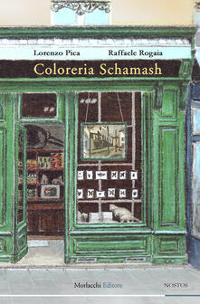 Coloreria Schamash - Lorenzo Pica,Raffaele Rogaia - copertina