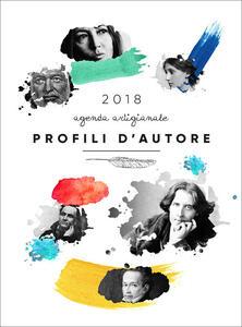 Profili d'autore. Agenda artigianale 2018. Letteratura, font, lettering per un'agenda tutta da scrivere