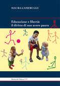 Libro Educazione e libertà. Il diritto di non avere paura Maura Camerucci