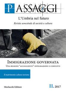 Filippodegasperi.it Passaggi. L'Umbria nel futuro. Rivista semestrale di società e cultura (2017). Vol. 2: Immigrazione governata. Una regione «accogliente»: integrazione e conflitti. Image