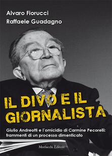 Criticalwinenotav.it Il divo e il giornalista. Giulio Andreotti e l'omicidio di Carmine Pecorelli: frammenti di un processo dimenticato Image