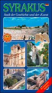 Syrakus. Stadt der Geschichte und der Kunst
