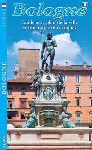 Bologna. Guida con pianta della città e itinerari turistici. Ediz. framcese