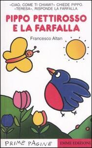 Il pettirosso Pippo e la farfalla. Ediz. illustrata