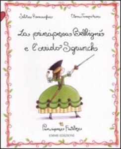La principessa Belbigné e l'orrido Sgrunch. Principesse favolose. Vol. 3