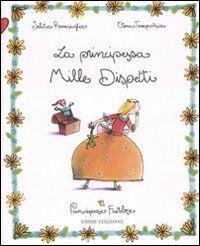 La principessa Mille Dispetti. Principesse favolose. Vol. 4