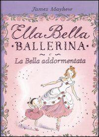Ella Bella ballerina e la bella addormentata