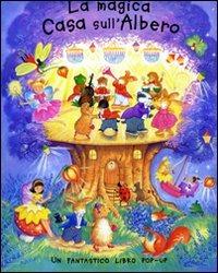 La La magica casa sull'albero. Libro pop-up - Hegarty Pat Birkinsha Linda - wuz.it