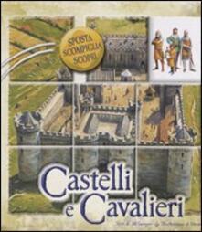Castelli e cavalieri. Sposta, scompiglia, scopri. Libro puzzle.pdf