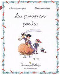 La principessa pirata. Principesse favolose. Vol. 7