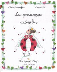 La principessa coccinella. Principesse favolose. Vol. 10