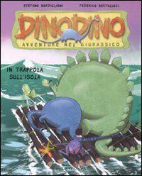 In trappola sull'isola. Dinodino. Avventure nel giurassico. Vol. 3