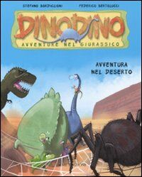 Avventura nel deserto. Dinodino. Avventure nel giurassico. Vol. 4