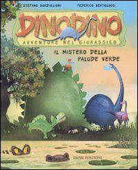 Il mistero della palude verde. Dinodino. Avventure nel giurassico. Vol. 5