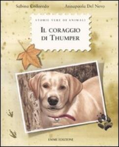 Il coraggio di Thumper. Ediz. illustrata